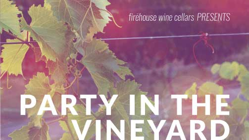 Firehouse Wine Cellars presents Party in the Vineyard: 2016